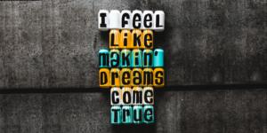making dreams come true